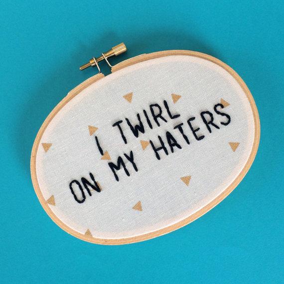Twirl on my Haters Cross Stitch